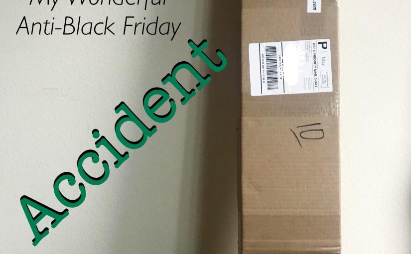 My Anti-Black FridayAccident